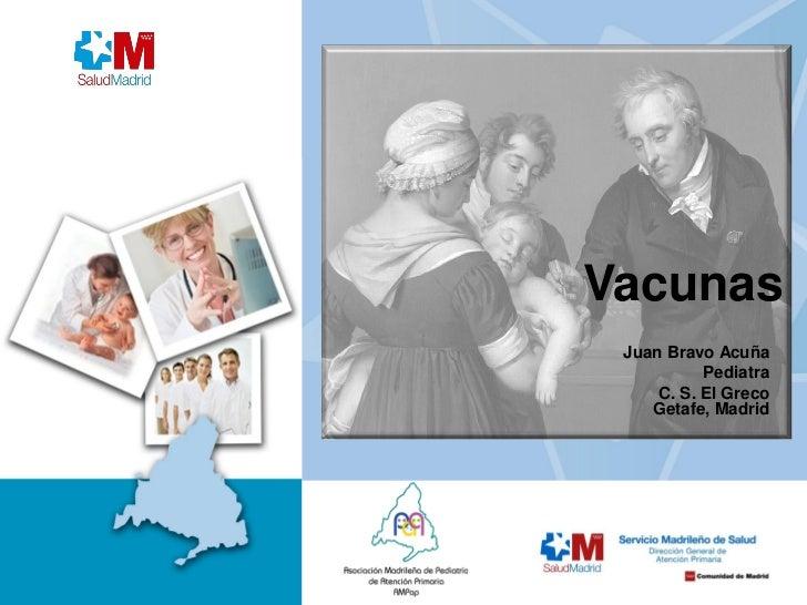 Vacunas Juan Bravo Acuña           Pediatra     C. S. El Greco    Getafe, Madrid