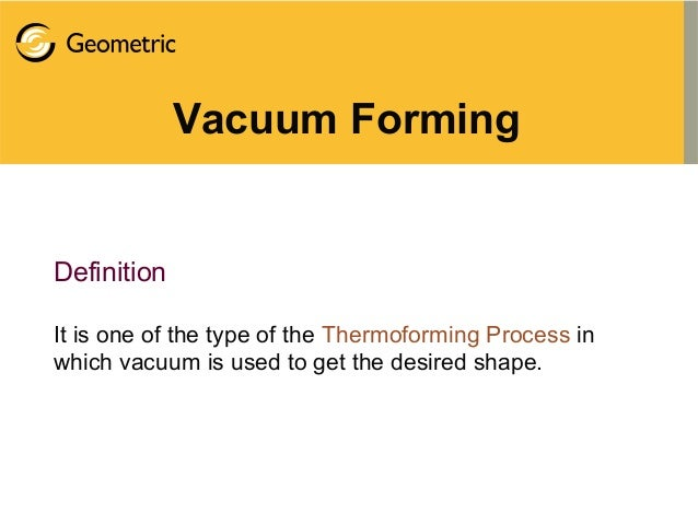 Vacuum Thermoforming Process The Thermoforming Process