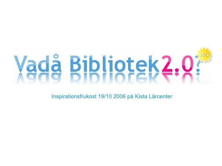 Inspirationsfrukost 19/10 2006 på Kista Lärcenter