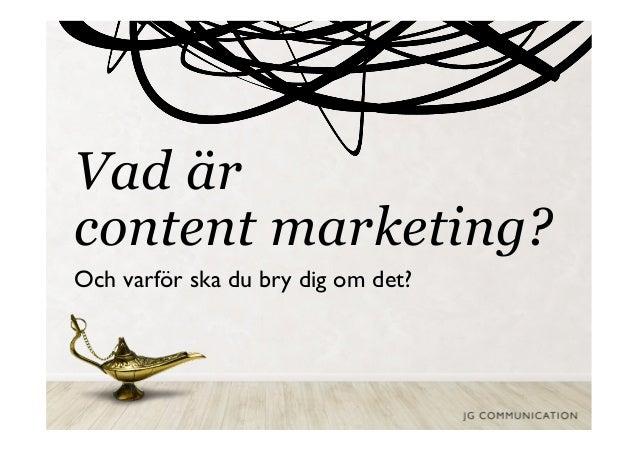 Vad är content marketing? Och varför ska du bry dig om det?