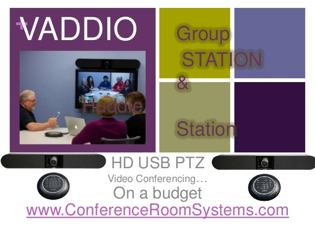 + VADDIO  Group STATION &  Huddle  Station HD USB PTZ  Video Conferencing…  On a budget www.ConferenceRoomSystems.com