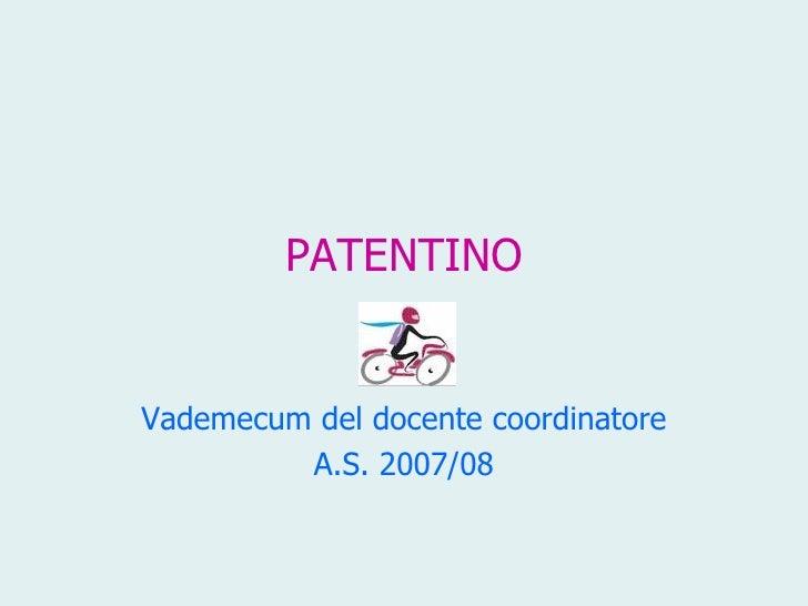 PATENTINO Vademecum del docente coordinatore A.S. 2007/08