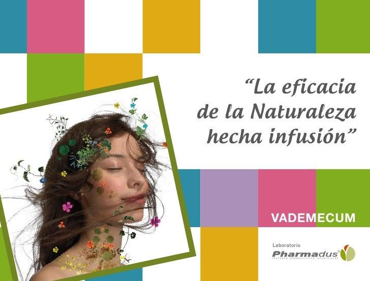 """""""La eficaciade la Naturaleza hecha infusión""""        VADEMECUM        Laboratorio"""
