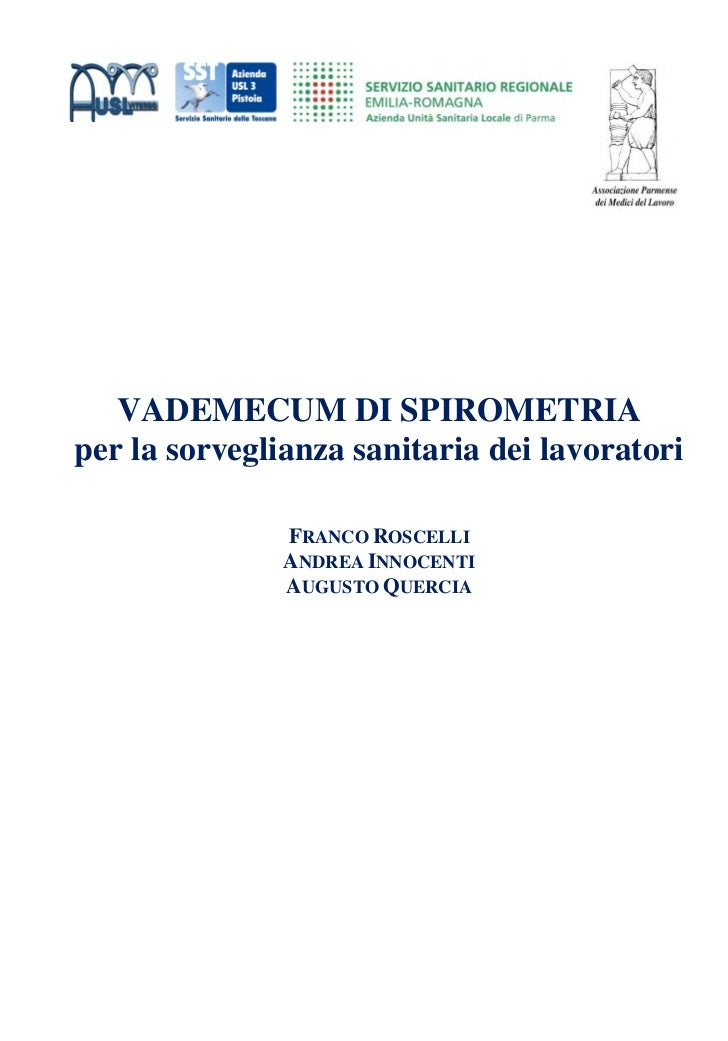 VADEMECUM DI SPIROMETRIAper la sorveglianza sanitaria dei lavoratori               FRANCO ROSCELLI               ANDREA IN...