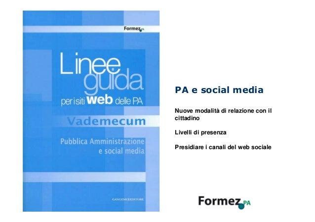 PA e social mediaNuove modalità di relazione con il cittadino/1001 di 37PA e social mediaNuove modalità di relazione con i...