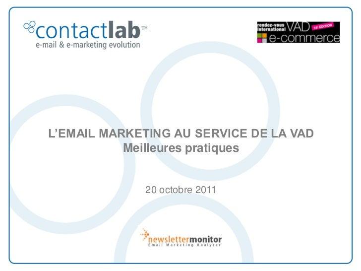 L'EMAIL MARKETING AU SERVICE DE LA VAD           Meilleures pratiques             20 octobre 2011
