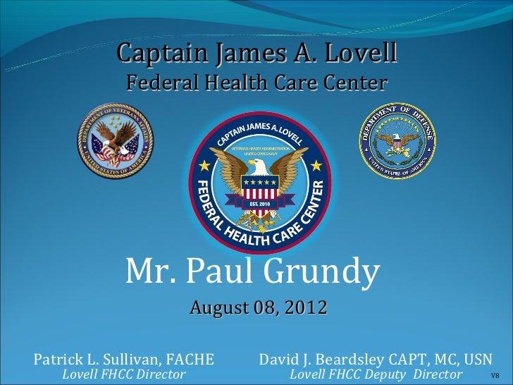 Captain James A. Lovell              Federal Health Care Center             Mr. Paul Grundy                           Augu...