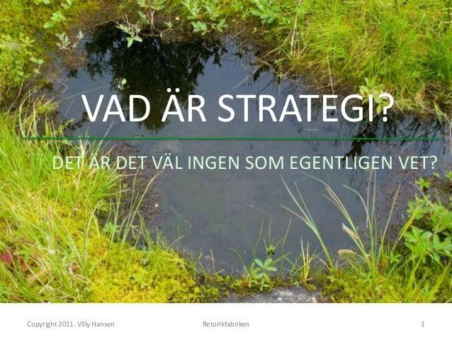 Vad är strategi? Är det någon som vet?
