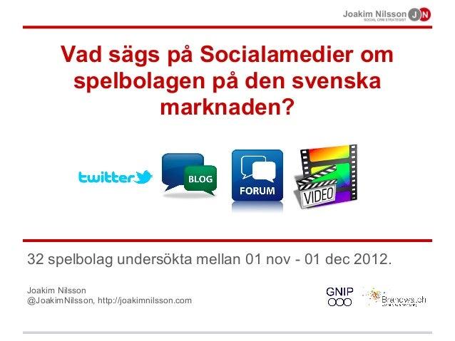 Vad sägs på socialamedier om spelbolagen på den svenska marknaden