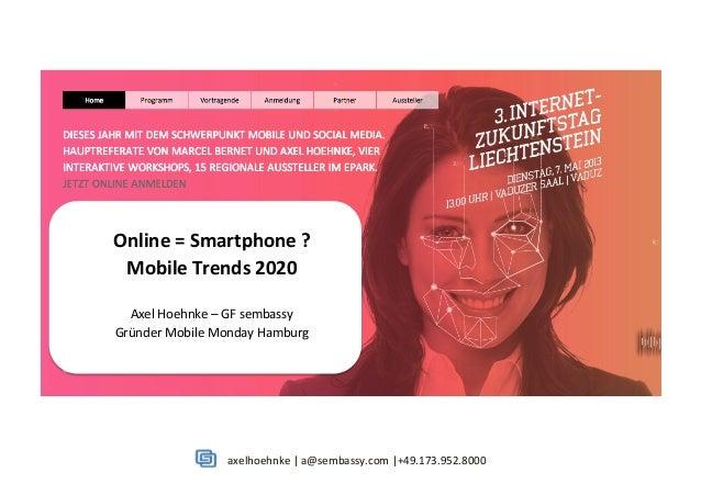 axelhoehnke | a@sembassy.com |+49.173.952.8000Online = Smartphone ? Mobile Trends 2020 Axel Hoehnke...