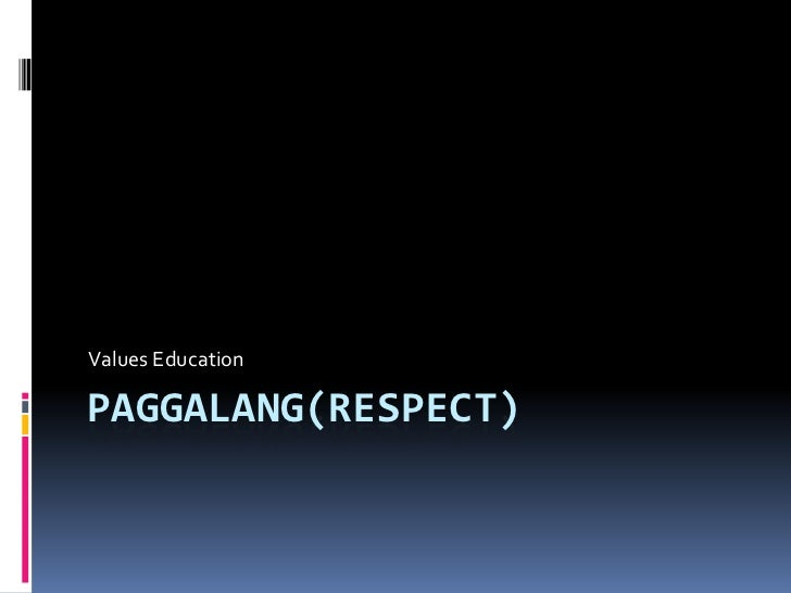 Values EducationPAGGALANG(RESPECT)
