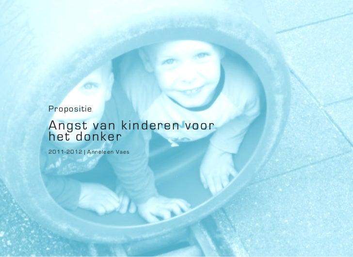 PropositieA n g s t v an k i n d eren voorhet donker2011-2012   Anneleen Vaes