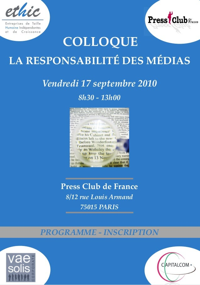 COLLOQUELA RESPONSABILITÉ DES MÉDIAS     Vendredi 17 septembre 2010             8h30 - 13h00         Press Club de France ...