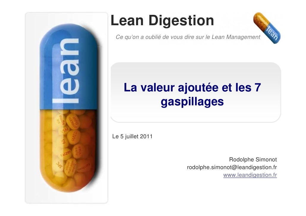 Lean Digestion Ce qu'on a oublié de vous dire sur le Lean Management    La valeur ajoutée et les 7           gaspillagesLe...