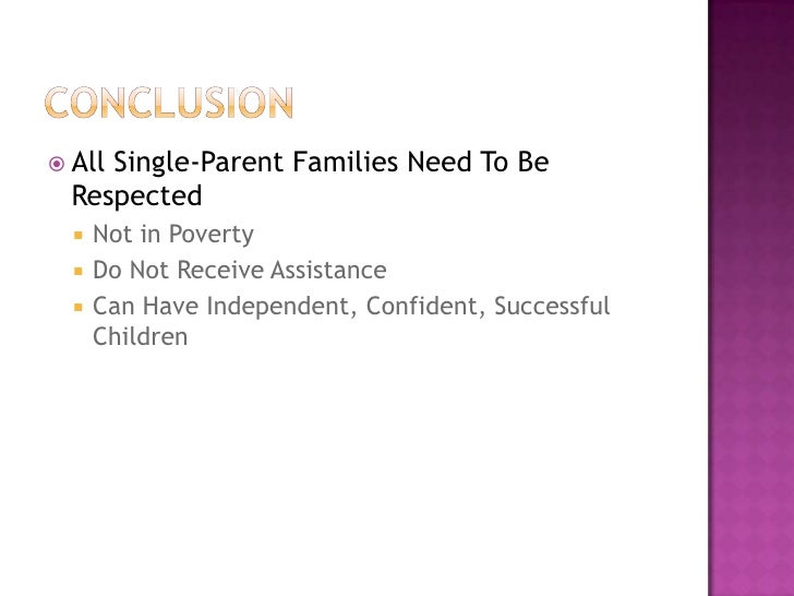 cause and effect single parent The consequences of single parenthood for subsequent generations by  single-parent black families on welfare-could prevent the  the cause of disruption-widowhood, divorce, or separation-and whether the parent had remarried by the time the respondent was 14.