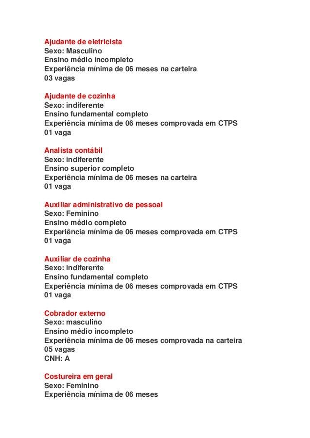 Ajudante de eletricista Sexo: Masculino Ensino médio incompleto Experiência mínima de 06 meses na carteira 03 vagas Ajudan...