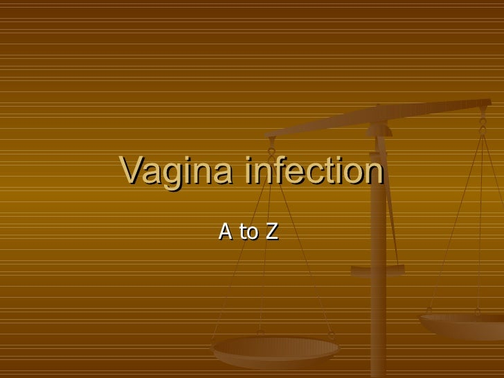 Vagina infection A to Z