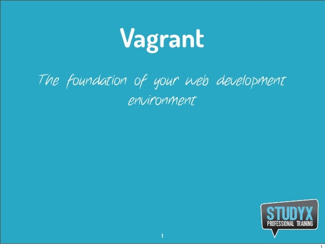 Vagrant as the foundation of your web development environment.