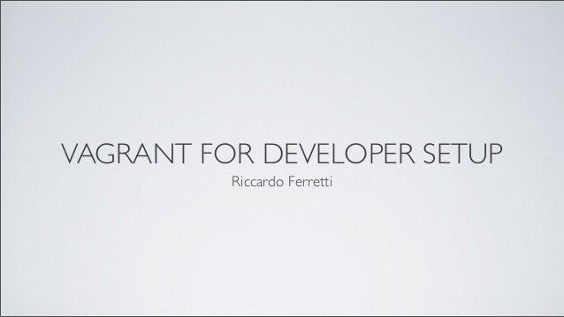 Vagrant for developer setup
