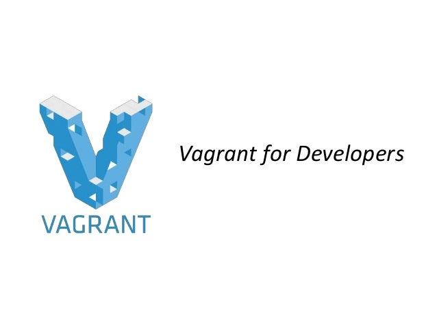 Vagrant introduction for Developers