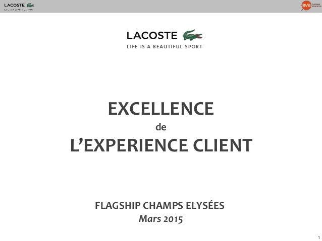 1 EXCELLENCE de L'EXPERIENCE CLIENT FLAGSHIP CHAMPS ELYSÉES Mars 2015