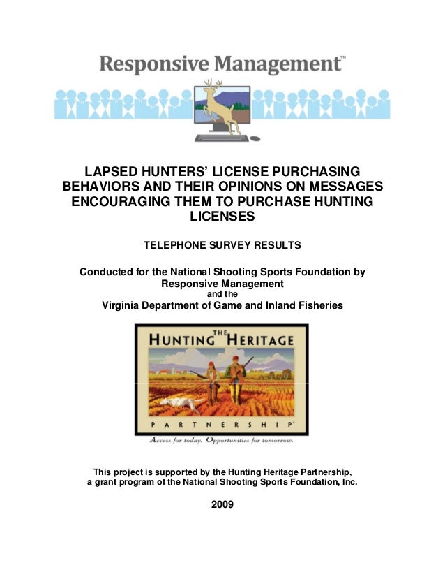 LAPSED HUNTERS' LICENSE PURCHASINGBEHAVIORS AND THEIR OPINIONS ON MESSAGES ENCOURAGING THEM TO PURCHASE HUNTING           ...