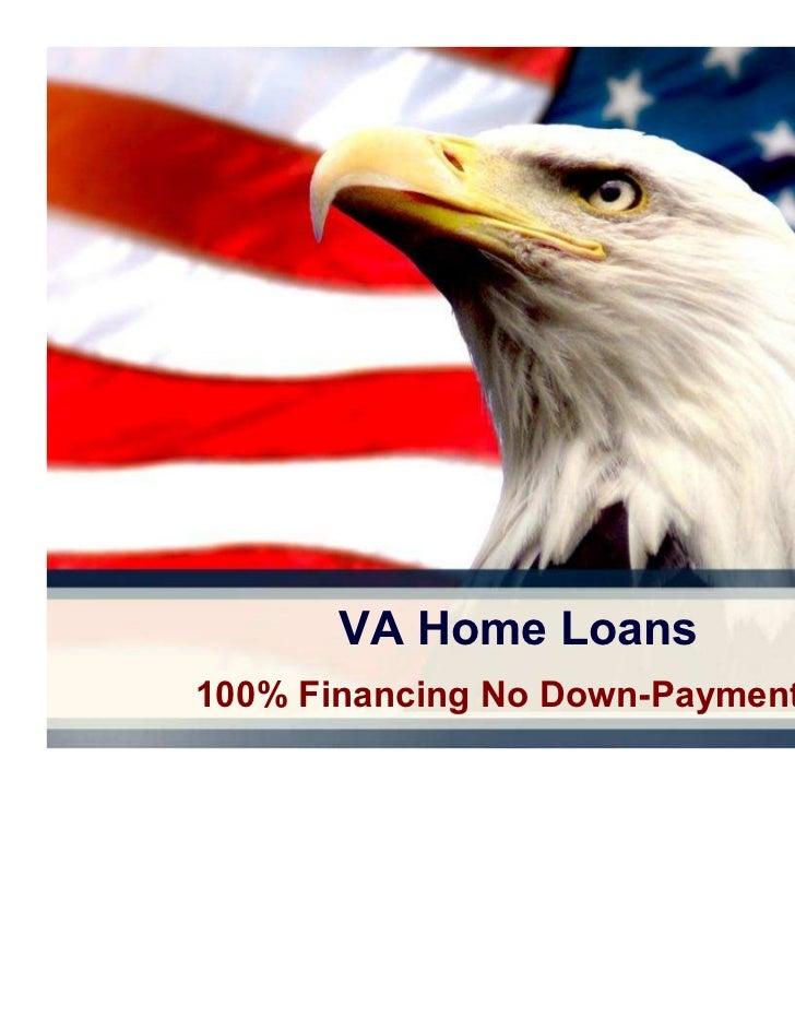 VA Home Loans100% Financing No Down-Payment