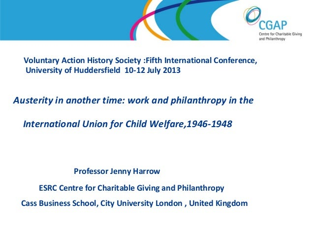 Voluntary Action History Society :Fifth International Conference, University of Huddersfield 10-12 July 2013  Austerity in...
