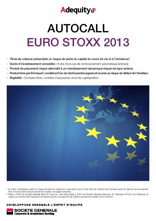 AUTOCALL EURO STOXX 2013 – Titres de créance présentant un risque de perte en capital en cours de vie et à l'échéance1 – D...