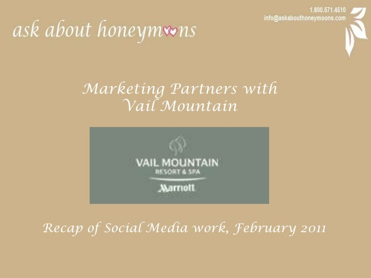 Marketing Partners with <br />Vail Mountain<br />Recap of Social Media work, February 2011<br />