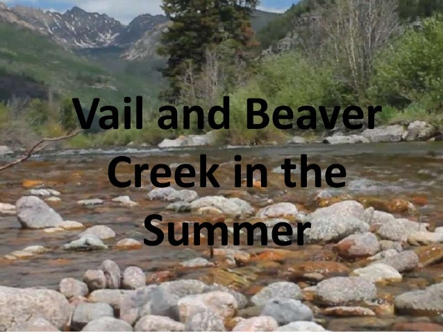Summertime in Vail and Beaver Creek