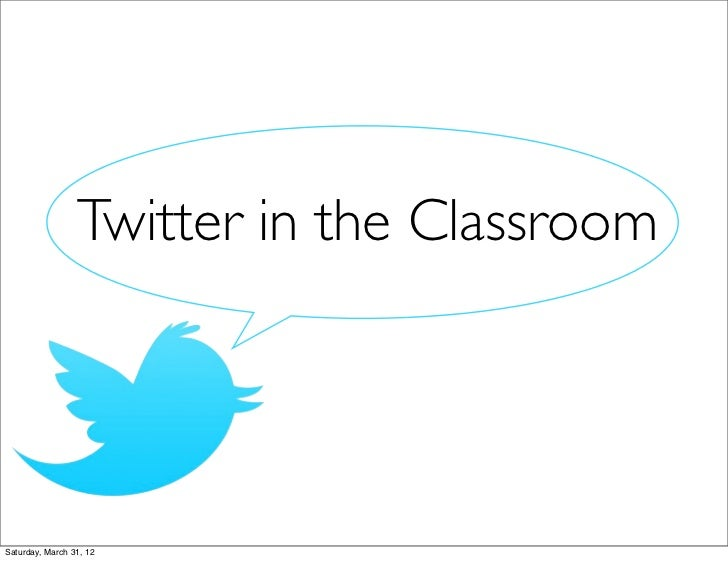 Twitter in the ClassroomSaturday, March 31, 12