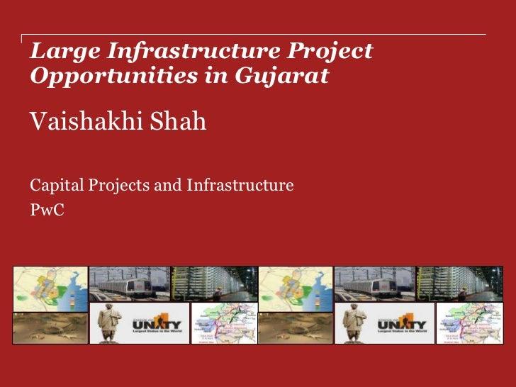 Large Infrastructure ProjectOpportunities in GujaratVaishakhi ShahCapital Projects and InfrastructurePwC