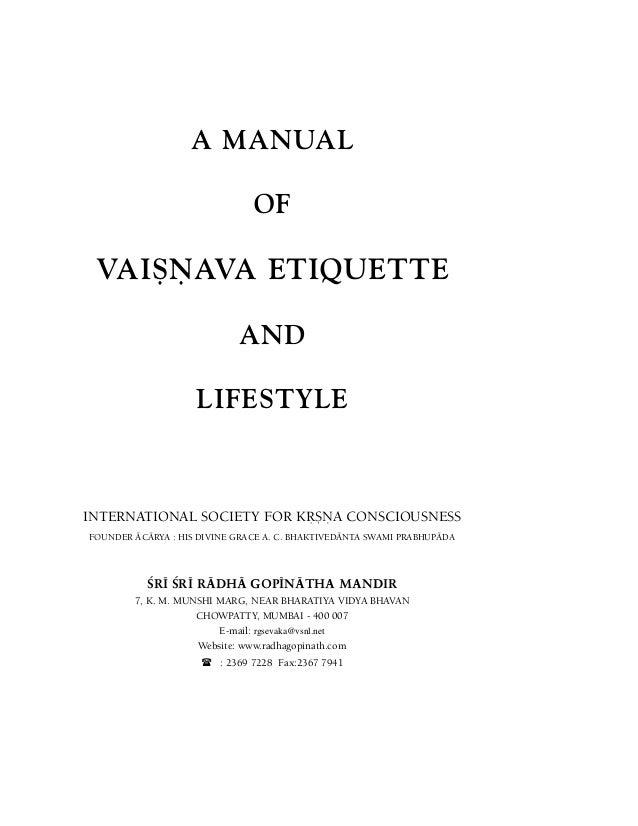 A MANUAL OF  VAIÑËAVA ETIQUETTE AND LIFESTYLE  INTERNATIONAL SOCIETY FOR KÅÑËA CONSCIOUSNESS FOUNDER ÄCÄRYA : HIS DIVINE G...