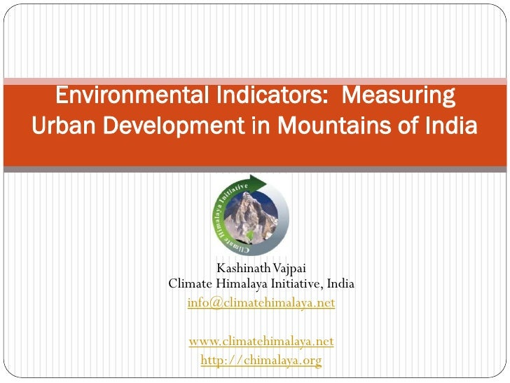 Environmental Indicators: MeasuringUrban Development in Mountains of India                   Kashinath Vajpai           Cl...