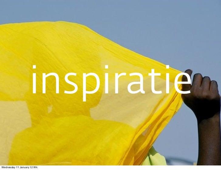 inspiratieWednesday 11 January 12 Wk