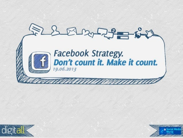 Social Media World 2013 - Βακιρτζή Bανέσα: Facebook Strategy: Don't count it, make it count