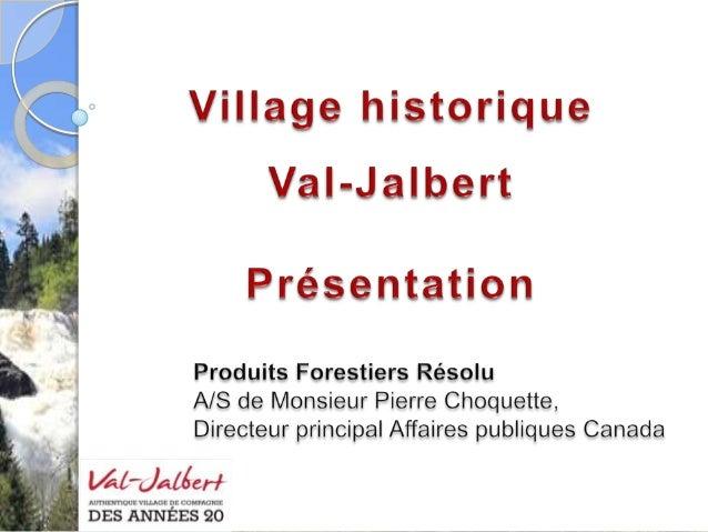 Val jalbert 2012 - Pierre Choquette - Produits Forestier Résolu