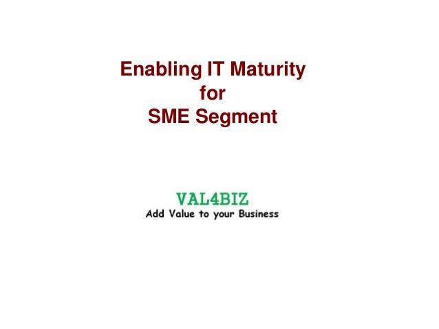 Enabling IT Maturity for SME Segment
