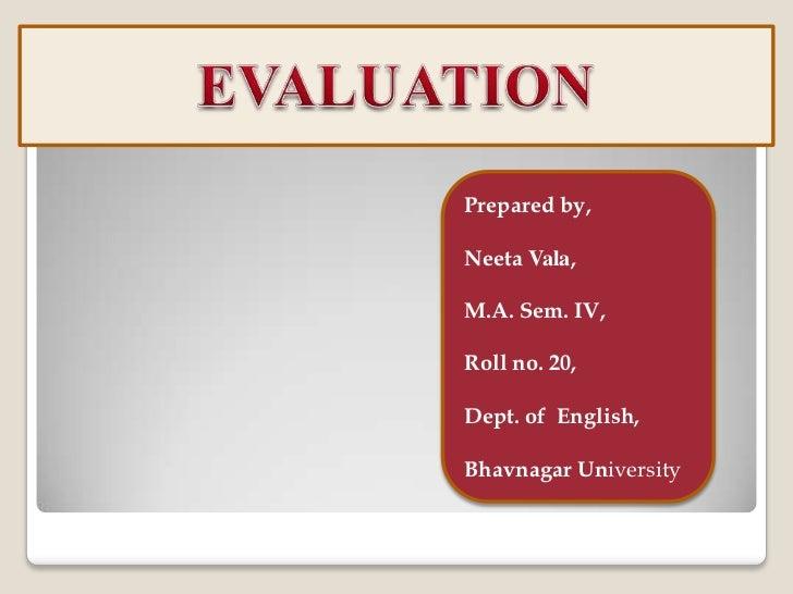 Prepared by,Neeta Vala,M.A. Sem. IV,Roll no. 20,Dept. of English,Bhavnagar University