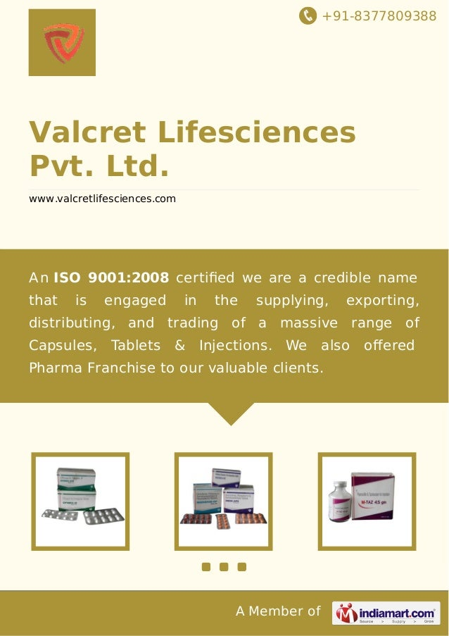 +91-8377809388 A Member of Valcret Lifesciences Pvt. Ltd. www.valcretlifesciences.com A n ISO 9001:2008 certified we are a ...