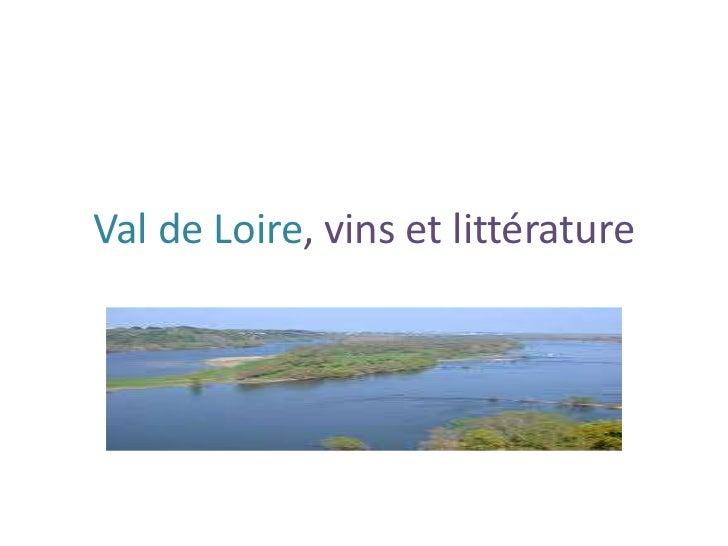 Val de loire, vins et littérature