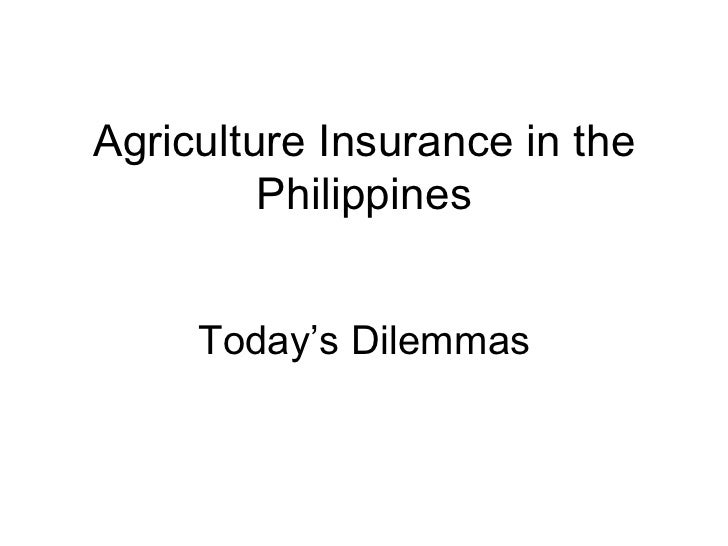 Agriculture Insurance in the Philippines Today's Dilemmas