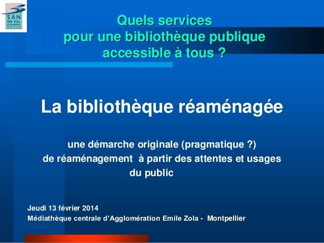 Quels services  pour une bibliothèque publique  accessible à tous ?  La bibliothèque réaménagée  une démarche originale (p...