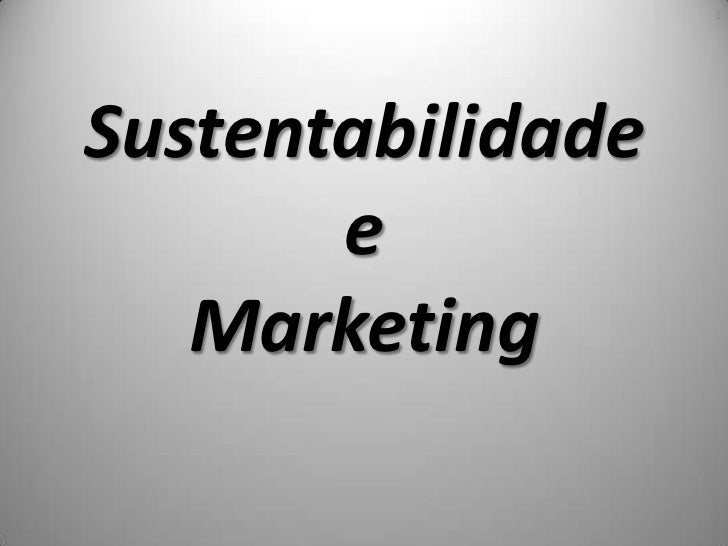 1Sustentabilidade       e   Marketing