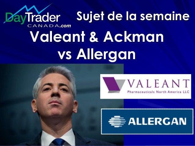 Sujet de la semaine Valeant & Ackman vs Allergan