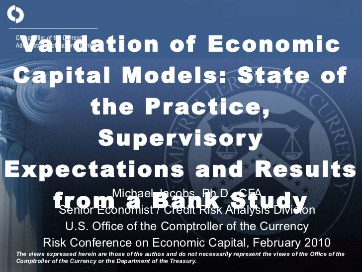 Validation of Economic Capital Models: State of the Practice, Supervisory Expectations and Results from a Bank Study Micha...