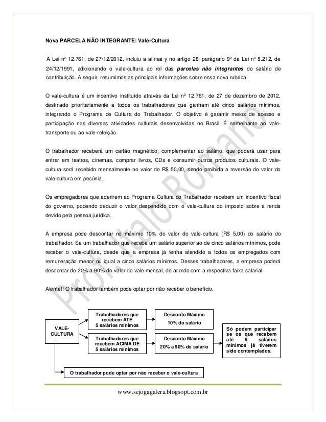 Nova PARCELA NÃO INTEGRANTE: Vale-CulturaA Lei nº 12.761, de 27/12/2012, incluiu a alínea y no artigo 28, parágrafo 9º da ...