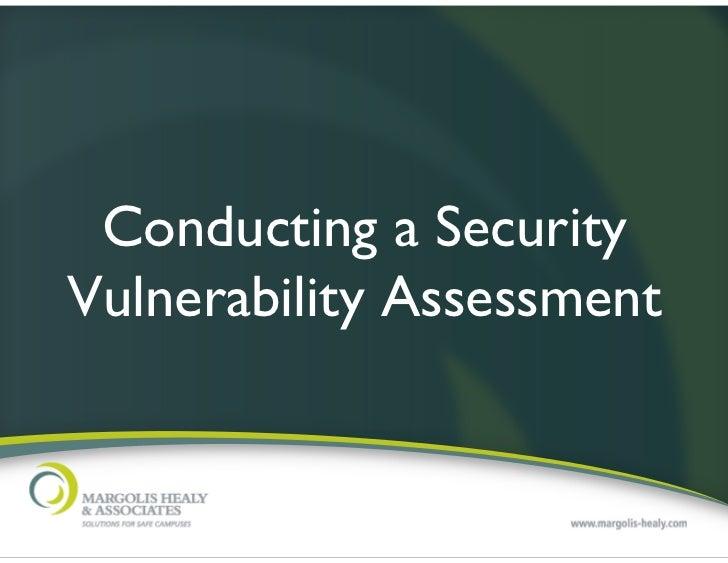 Conducting a Security Vulnerability Assessment, 2010 Valencia CC Presentation, Margolis Healy & Associates, LLC
