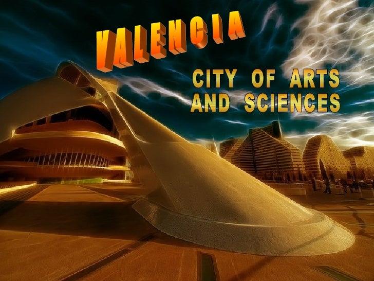 V A L E N C I A CITY  OF  ARTS  AND  SCIENCES